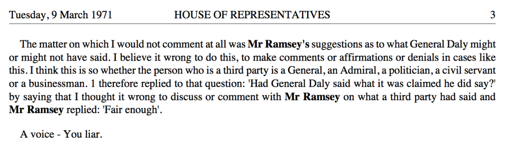 This image is taken from the House of Representatives Hansard, 9 March 1971. The member with the call was the Prime Minister, John Gorton. The interjecting voice was journalist Alan Ramsey. http://parlinfo.aph.gov.au/parlInfo/search/display/display.w3p;db=HANSARD80;id=hansard80%2Fhansardr80%2F1971-03-09%2F0010;query=Id%3A%22hansard80%2Fhansardr80%2F1971-03-09%2F0009%22