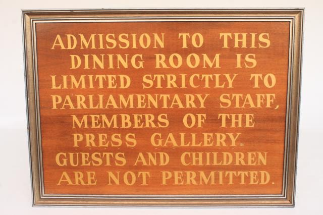 This sign, where the Press Gallery is put in the same category as children, hung at the entrance to the Dining Room at Old Parliament House.